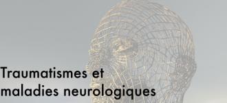 traumatismes et maladies neurologiquesfin